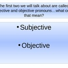 Quick Pronoun Review- subjective and objective pronouns