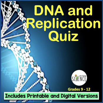 Quiz #1:  DNA (Deoxyribonucleic Acid) and Replication