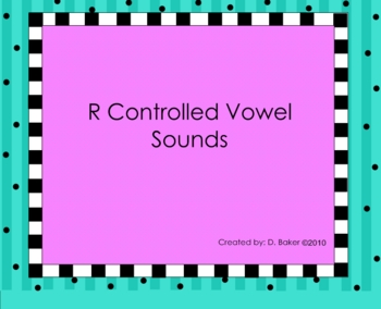 R controlled Vowel Sounds Smartboard Lesson