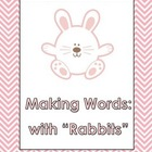RABBITS: Making Words Literacy Center