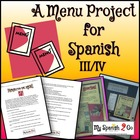 RESTAURANT:  Menu Project for Spanish III or IV