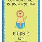 RUBRIC LABELS - Common Core Math Grade 2(Grade 1-5 Available)