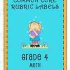 RUBRIC LABELS - Common Core Math Grade 4 (Grade 1-5 Available)