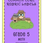 RUBRIC LABELS - Common Core Math Grade 5 (Grade 1-5 Available)