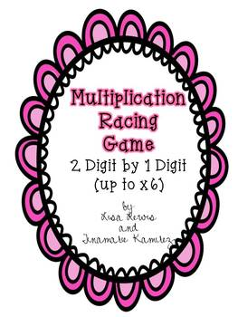 Racing With Multiplication Game~ 2 Digit by 1 Digit {up to x6}