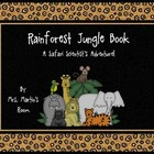 Rainforest Jungle Book: A Safari Scientist's Learning Adve