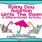 Rainy Day Addition Write the Room - A Differentiated Activity