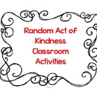 Random Acts of Kindness Classroom Activities