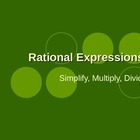 Rational Expressions:  Multiplying, Dividing, and Simplifying