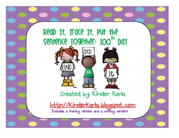 Read It, Trace It, Put the Sentence Together: 100th Day Theme