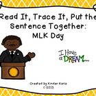 Read It, Trace It, Put the Sentence Together: MLK Theme