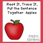 Read it, Trace It, Put the Sentence Together: Apple Theme