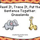 Read it, Trace It, Put the Sentence Together: Grasslands Theme