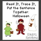 Read it, Trace It, Put the Sentence Together: Halloween Theme
