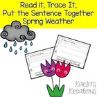 Read it, Trace It, Put the Sentence Together:Spring Weather Theme