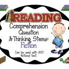 Reading Comprehension Question and Thinking Stems: Fiction