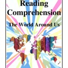 Reading Comprehension Worksheets, The World Around Us