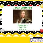 Reading Informational Texts James Oglethorpe Biography for