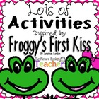 Reading & Math Activities inspired by Froggy's First Kiss