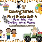 Reading Street Unit 4 First Grade: I Have Who Has Spelling