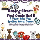Reading Street Unit 5 First Grade: I Have Who Has Spelling