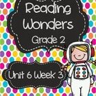 Reading Wonders Resources, Grade 2, Unit 6, Week 3