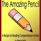 Recipe for Reading Comprehension - The Amazing Pencil