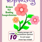 Recipes for Reading Comprehension - Spring Themes