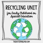 Recycling Unit for Early Childhood or Special Education