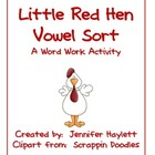 Red Hen Vowel Sort Word Work Activity