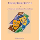 Reduce Reuse Recycle Readers Theatre Script