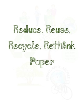 Reduce, Reuse, Recycle, Rethink Paper