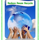 "Reduce, Reuse, Recycle ""The 3 R's to a cleaner Earth"""