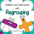 Regrouping: Addition and Subtraction