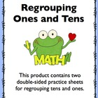 Regrouping Ones and Tens (Math Practice Sheets)