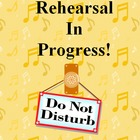 Rehearsal in Progress Sign