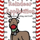 Reindeer Application, Writing, and Craftivity