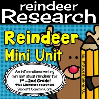 Reindeer Mini Unit for 1st-2nd grade! Informational (non-fiction) Writing Unit!