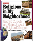Religions in My Neighborhood: Teaching Curiosity & Respect