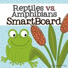 Reptiles vs. Amphibians SmartBoard