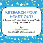 Research Your Heart Out: Research Unit for Any Topic Using