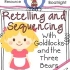 Retelling and Sequencing with Goldilocks and the Three Bears