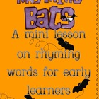 Rhyming Bats...A Mini Lesson on Rhyming Words