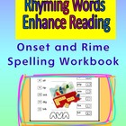 Rhyming Words Enhance Reading Onset and Rime Spelling Workbook