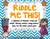Riddle Me This! Read and Match Literacy Centers for the En
