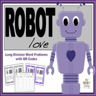Robot Love Division Word Problems with QR Codes
