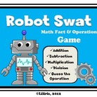 Robot Swat - Math Fact and Operation Game - Add, Subtract,