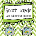 Robot Words: CVC Sound Substitution Practice