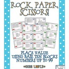 Rock, Paper, Scissors: Place Value Base Ten Blocks {Number
