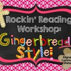 Rockin' Reading Workshop- Gingerbread Style!